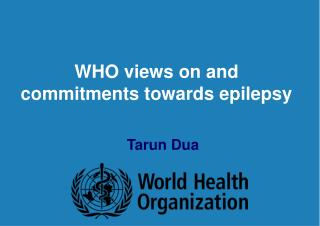 WHO views on and commitments towards epilepsy
