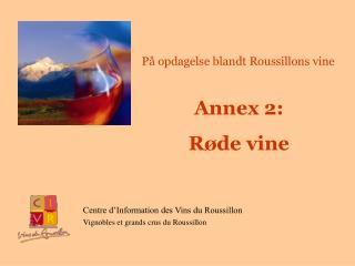 Annex 2: Røde vine