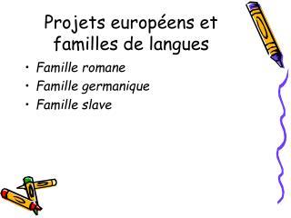 Projets europ�ens et familles de langues