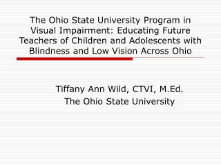 The Ohio State University Program in Visual Impairment: Educating Future Teachers of Children and Adolescents with Blind