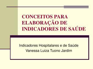 CONCEITOS PARA ELABORAÇÃO DE INDICADORES DE SAÚDE