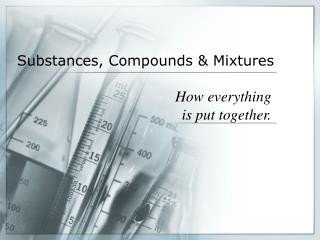 Substances, Compounds & Mixtures