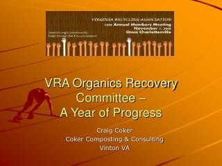 VRA Organics Recovery Committee � A Year of Progress