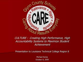 CULTURE :  Creating High Performance, High Accountability Systems to Maximize Student Achievement