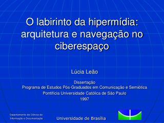 O labirinto da hipermídia: arquitetura e navegação no ciberespaço