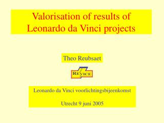 Valorisation of results of Leonardo da Vinci projects