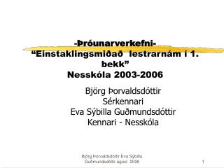 - r unarverkefni-  Einstaklingsmi a   lestrarn m   1. bekk  Nessk la 2003-2006