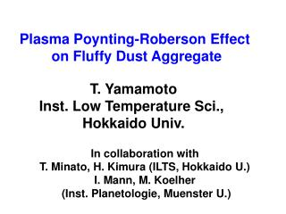 Plasma Poynting-Roberson Effect  on Fluffy Dust Aggregate