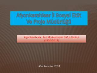 Afyonkarahisar İl Sosyal Etüt Ve Proje Müdürlüğü