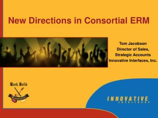 New Directions in Consortial ERM