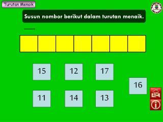 Susun nombor berikut dalam turutan menaik.