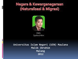 Negara &  Kewarganegaraan ( Naturalisasi  &  Migrasi )