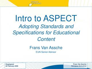 Intro to ASPECT Adopting Standards and Specifications for Educational Content