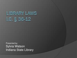 Library Laws  I.C. � 36-12