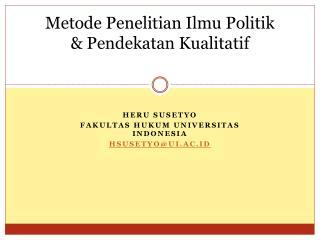 Metode Penelitian Ilmu Politik &  Pendekatan Kualitatif