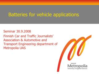 Batteries for vehicle applications