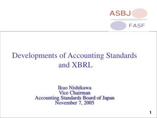 Developments of Accounting Standards  and XBRL Ikuo Nishikawa Vice Chairman