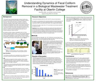 Understanding Dynamics of Fecal Coliform Removal in a Biological Wastewater Treatment Facility at Oberlin College Jeffre