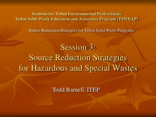 Session 3:  Source Reduction Strategies  for Hazardous and Special Wastes