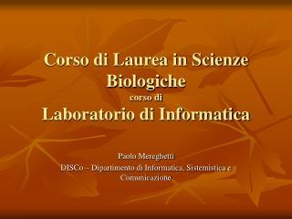 Corso di Laurea in Scienze Biologiche corso di Laboratorio di Informatica