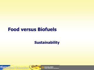 Food versus Biofuels