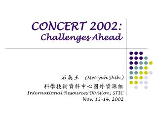 CONCERT 2002: Challenges Ahead