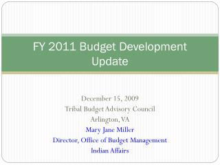 FY 2011 Budget Development Update