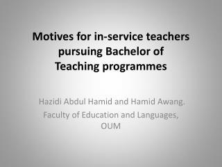 Motives  for in-service teachers pursuing Bachelor of Teaching programmes