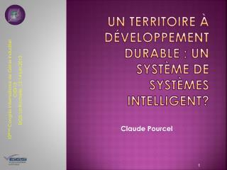 Un territoire à développement durable : un système de systèmes intelligent?