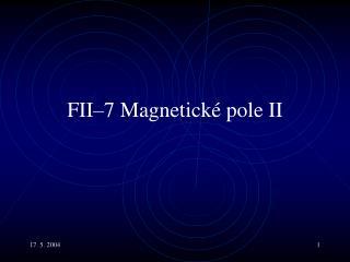 F II–7 Magnetic ké pole II