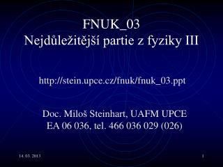 FNUK _ 03  Nejd?le�it?j�� partie z fyziky III