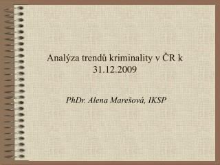 Analýza trendů kriminality v ČR k 31.12.2009