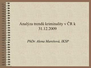 Anal�za trend? kriminality v ?R k 31.12.2009