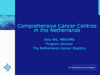 Comprehensive Cancer Centres  in the Netherlands