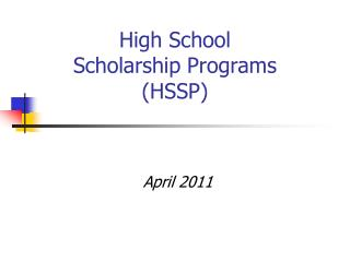 High School  Scholarship Programs (HSSP)