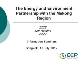 The Energy and Environment Partnership with the Mekong Region