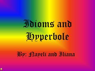 Idioms and Hyperbole