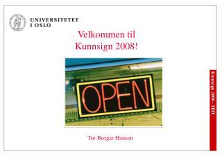 Velkommen til Kunnsign 2008!