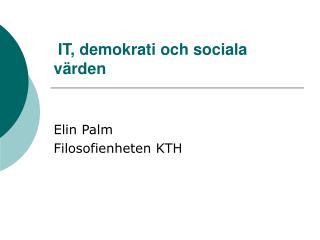 IT, demokrati och sociala värden
