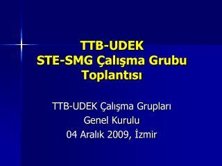 TTB-UDEK STE-SMG Çalışma Grubu Toplantısı