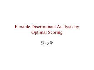Flexible Discriminant Analysis by Optimal Scoring