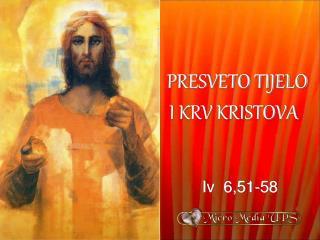 PRESVETO TIJELO  I KRV KRISTOVA