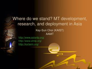 Where do we stand? MT development, research, and deployment in Asia