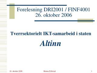 Forelesning DRI2001 / FINF4001 26. oktober 2006