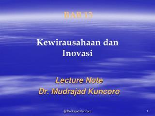 Lecture Note Dr. Mudrajad Kuncoro