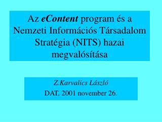 Az  eContent  program és a Nemzeti Információs Társadalom Stratégia (NITS) hazai megvalósítása