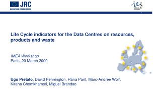 Life Cycle indicators for the Data Centres on resources, products and waste IMEA Workshop