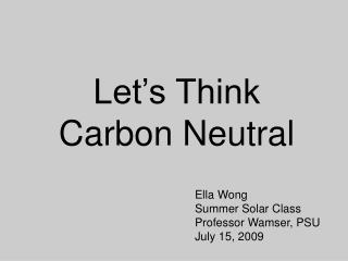 Let's Think Carbon Neutral