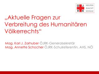 """Aktuelle Fragen zur Verbreitung des Humanitären Völkerrechts"""