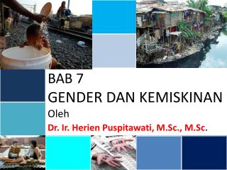BAB 7 GENDER DAN KEMISKINAN Oleh Dr. Ir.  Herien Puspitawati , M.Sc., M.Sc .